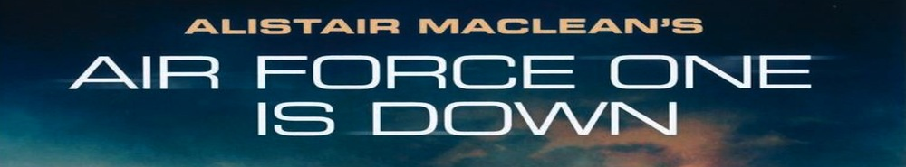 Air Force One Is Down Movie Banner