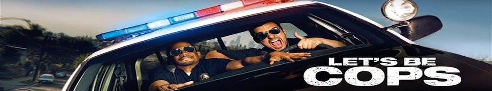 Let's Be Cops Movie Banner