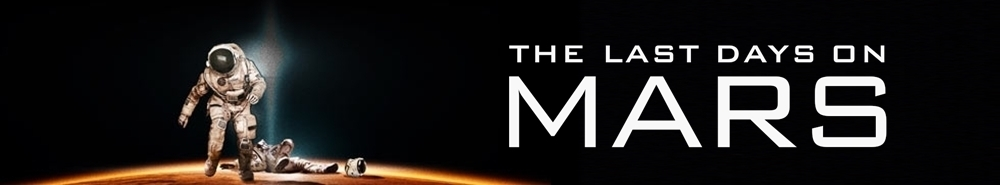 The Last Days on Mars Movie Banner