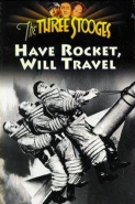 Three Stooges - Have Rocket Will Travel