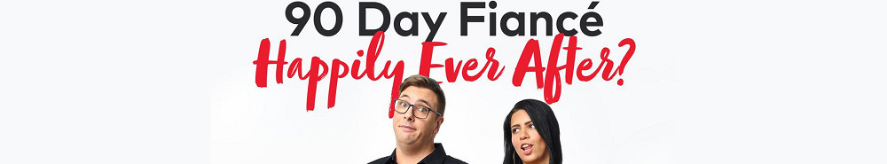 90 Day Fiancé: Happily Ever After? Movie Banner
