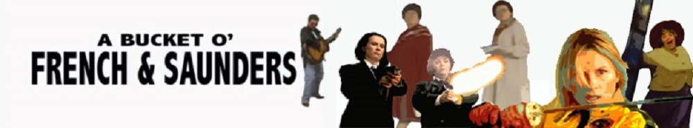 A Bucket O' French And Saunders (UK) Movie Banner
