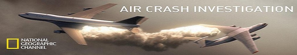Air Crash Investigation (CA) Movie Banner