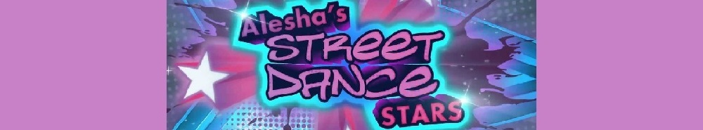 Alesha's Street Dance Stars (UK) Movie Banner