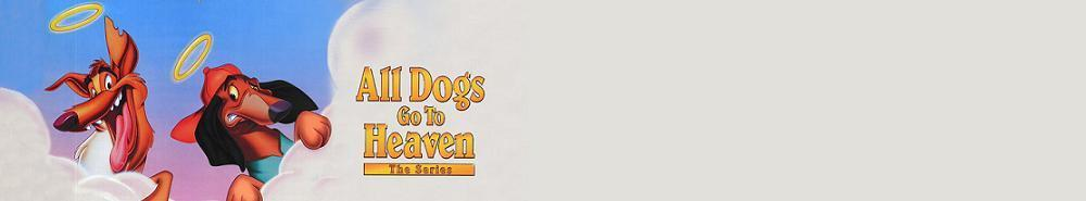All Dogs Go to Heaven: The Series Movie Banner