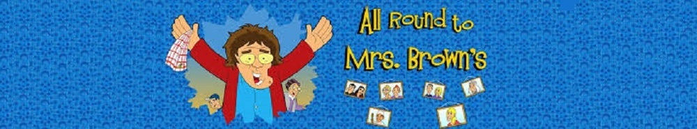 All Round to Mrs Brown's Movie Banner