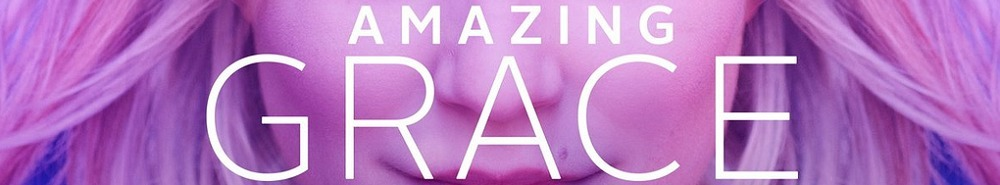 Amazing Grace (2021) Movie Banner