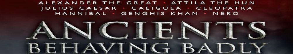 Ancients Behaving Badly Movie Banner