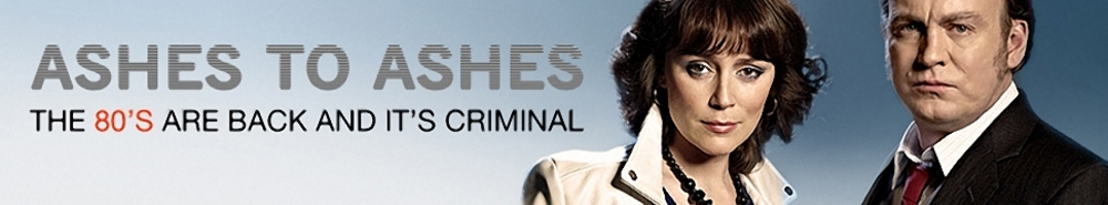 Ashes to Ashes (UK) Movie Banner