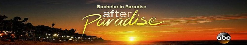 Bachelor in Paradise: After Paradise Movie Banner