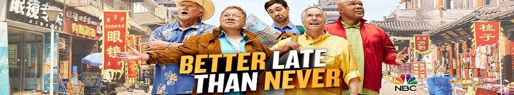 Better Late Than Never Movie Banner