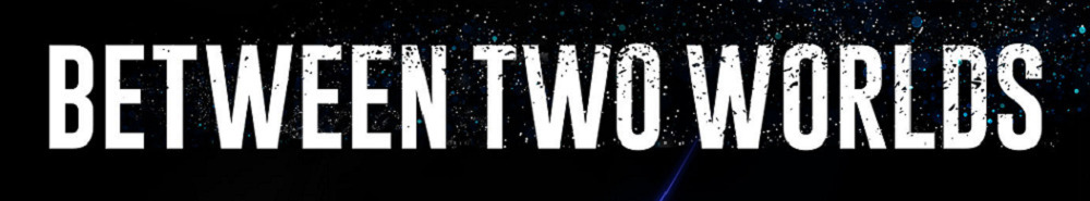 Between Two Worlds (AU) Movie Banner