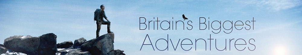Britain's Biggest Adventures with Bear Grylls (UK) Movie Banner