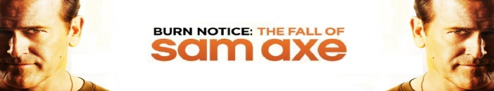 Burn Notice: The Fall Of Sam Axe Movie Banner