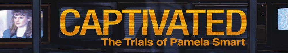 Captivated: The Trials Of Pamela Smart Movie Banner