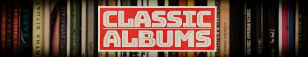 Classic Albums Movie Banner