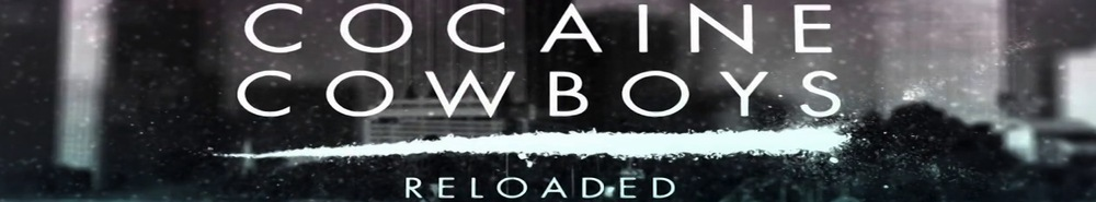 Cocaine Cowboys: Reloaded Movie Banner
