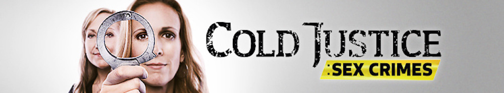 Cold Justice: Sex Crimes Movie Banner