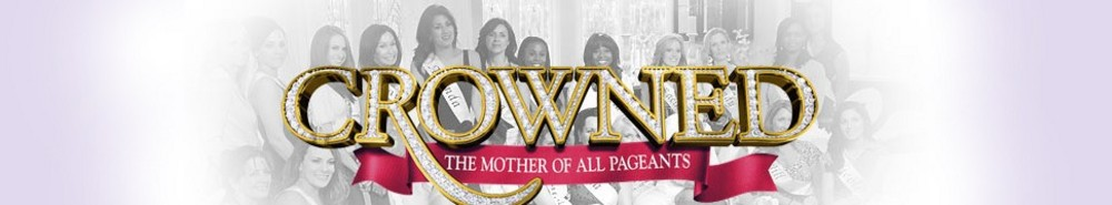 Crowned: The Mother of All Pageants Movie Banner