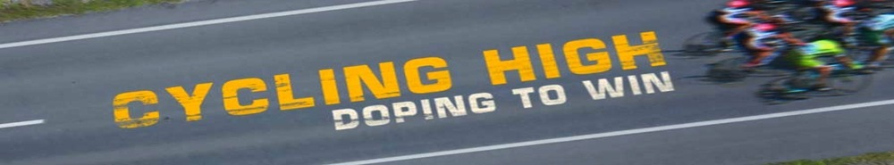 Cycling High: Doping to Win Movie Banner
