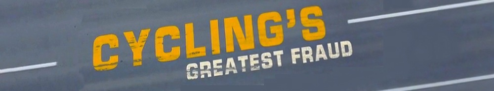 Cycling's Greatest Fraud (UK) Movie Banner