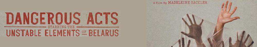 Dangerous Acts Starring the Unstable Elements of Belarus Movie Banner