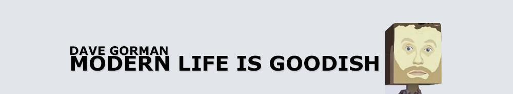 Dave Gorman: Modern Life is Goodish (UK) Movie Banner
