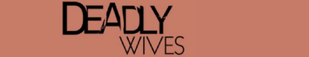 Deadly Wives Movie Banner