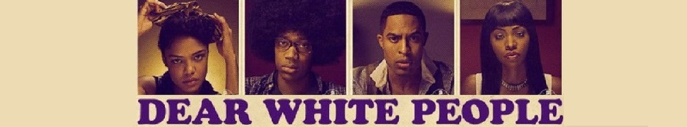 Dear White People Movie Banner