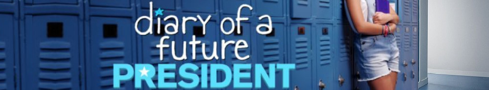 Diary of a Future President Movie Banner