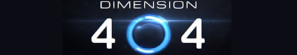 Dimension 404 Movie Banner