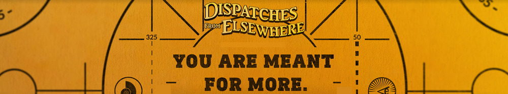 Dispatches From Elsewhere Movie Banner
