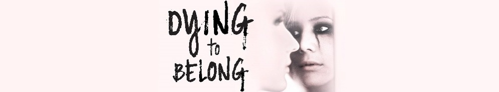 Dying To Belong Movie Banner