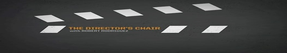 El Rey Network Presents: The Director's Chair Movie Banner