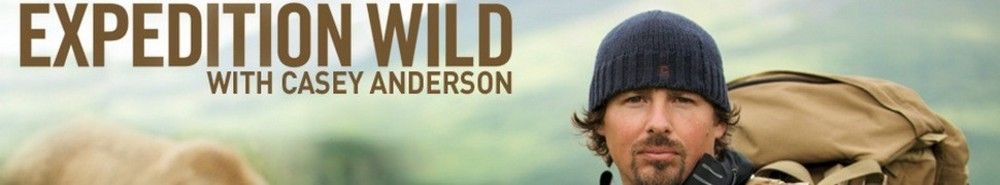 Expedition Wild with Casey Anderson Movie Banner