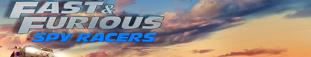 Fast & Furious: Spy Racers Movie Banner