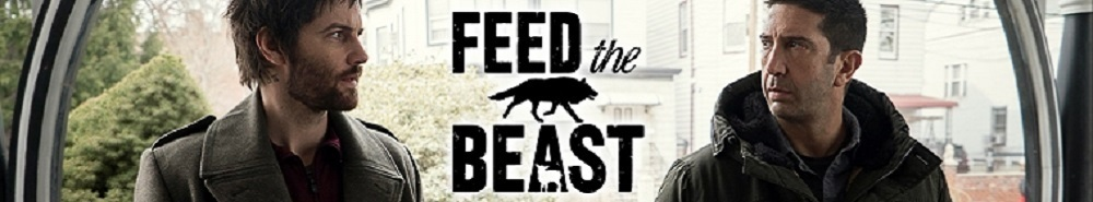 Feed The Beast (2016) Movie Banner