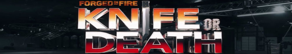 Forged In Fire: Knife Or Death Movie Banner