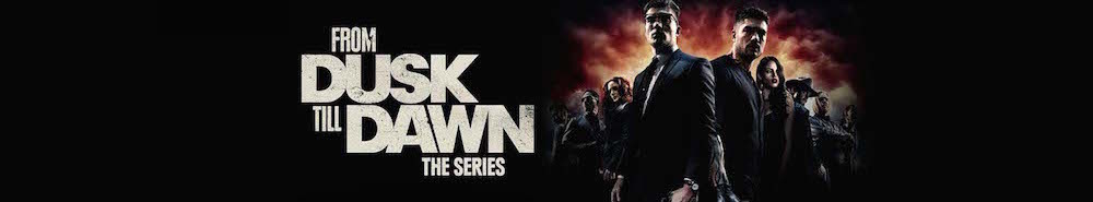 From Dusk Till Dawn: The Series Movie Banner