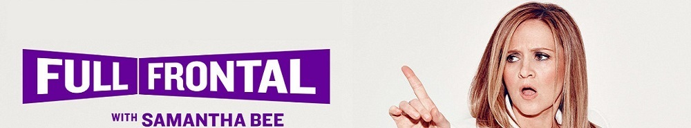 Full Frontal with Samantha Bee Movie Banner