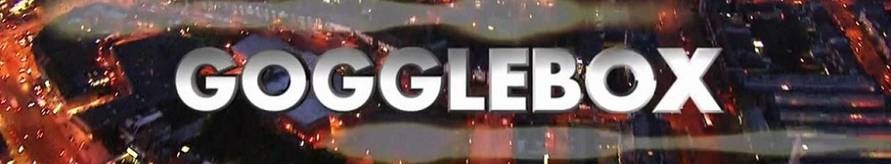 Gogglebox (UK) Movie Banner