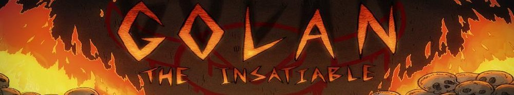 Golan the Insatiable Movie Banner