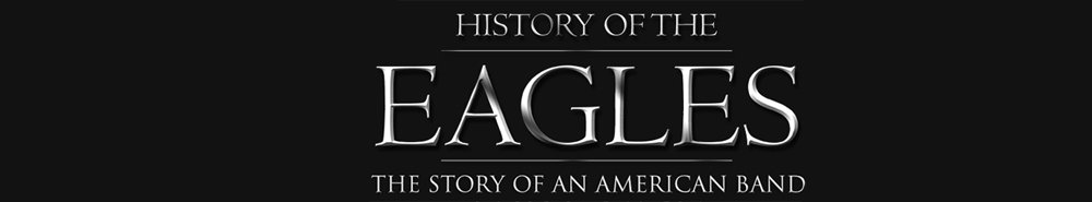 History of the Eagles Movie Banner