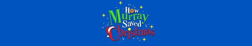 How Murray Saved Christmas Movie Banner