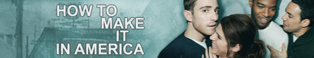 How to Make It in America Movie Banner