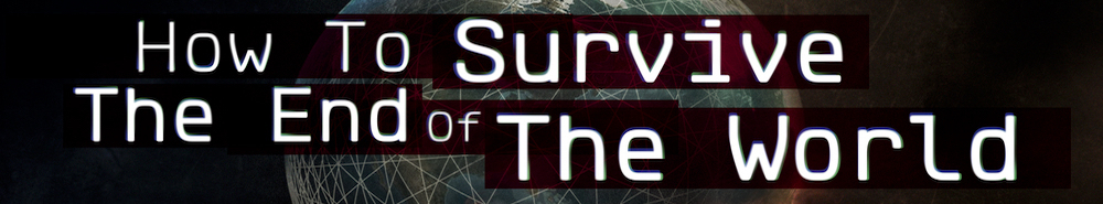 How to Survive the End of the World Movie Banner