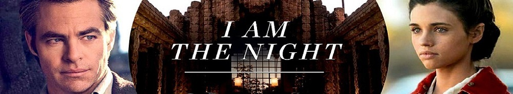 I Am the Night Movie Banner