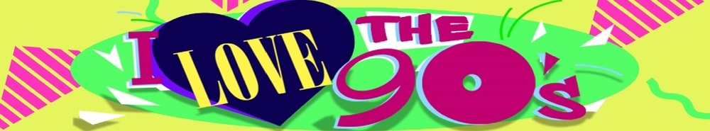 I Love the '90s Movie Banner