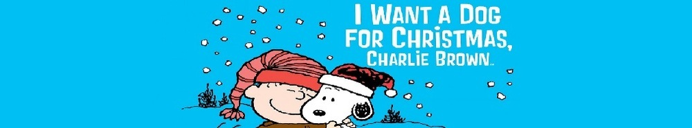 I Want a Dog for Christmas, Charlie Brown Movie Banner