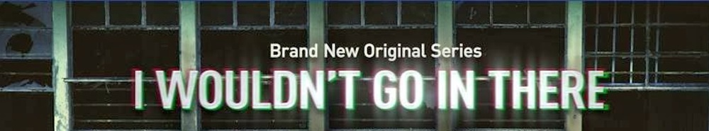 I Wouldn't Go in There (UK) Movie Banner